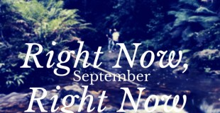 Right Here, Right Now: September