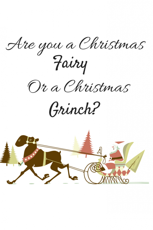 Are You A Christmas Fairy Or A Grinch?