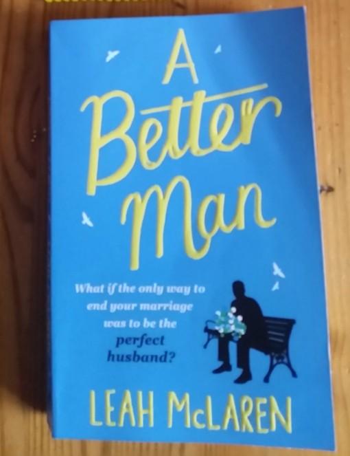 A Better Man- Leah McLaren Book Review