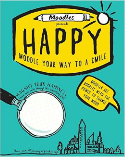 Moodles Presents Happy- Moodle Your Way To Happy