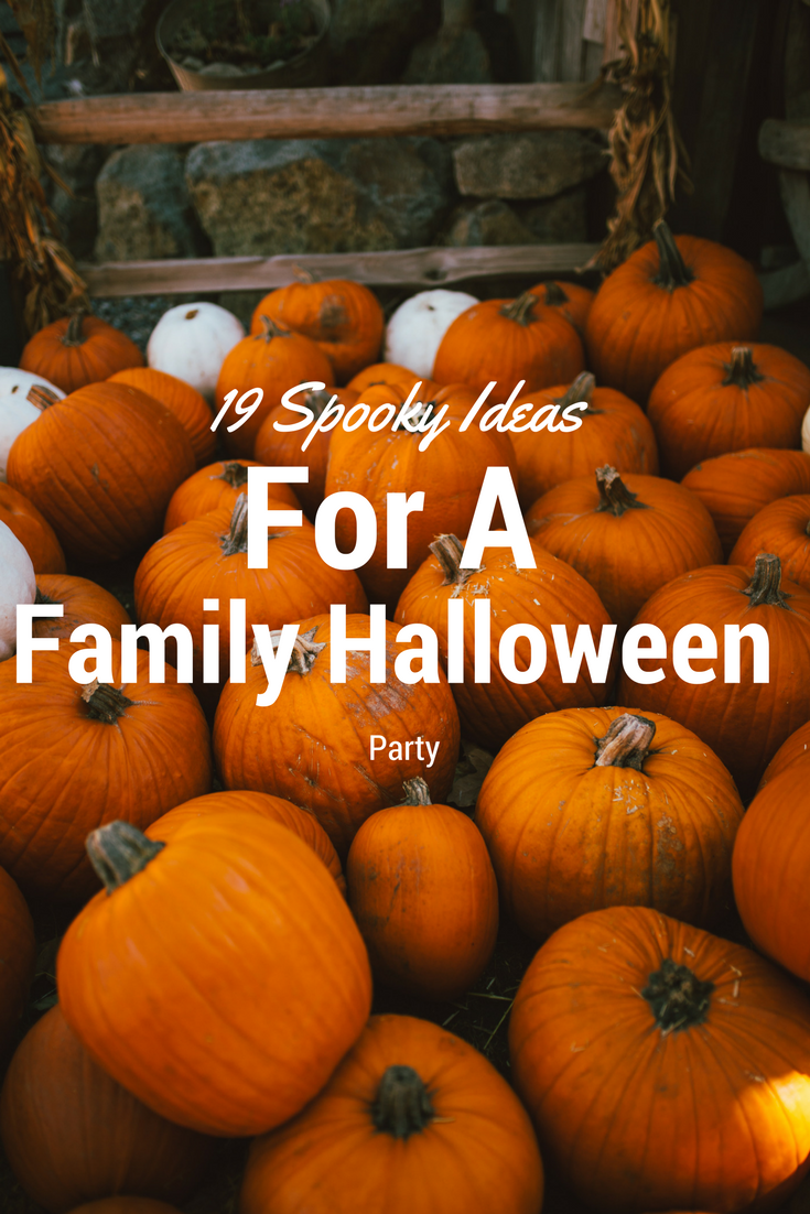 19 Spooky Ideas For A Family Halloween Party